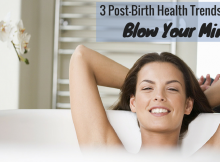 3 Post-Birth Health Trends that Will
