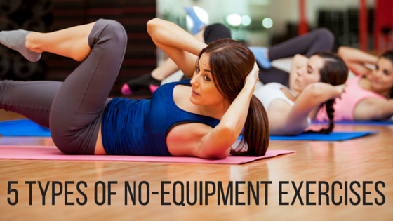 5 types of no equipment exercises