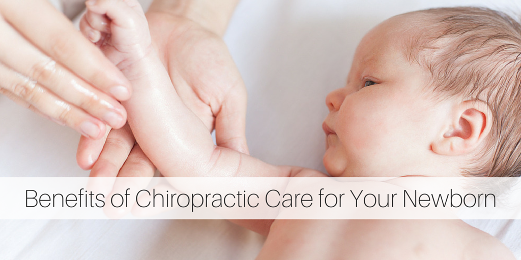 Benefits of Chiropractic Care for Your Newborn