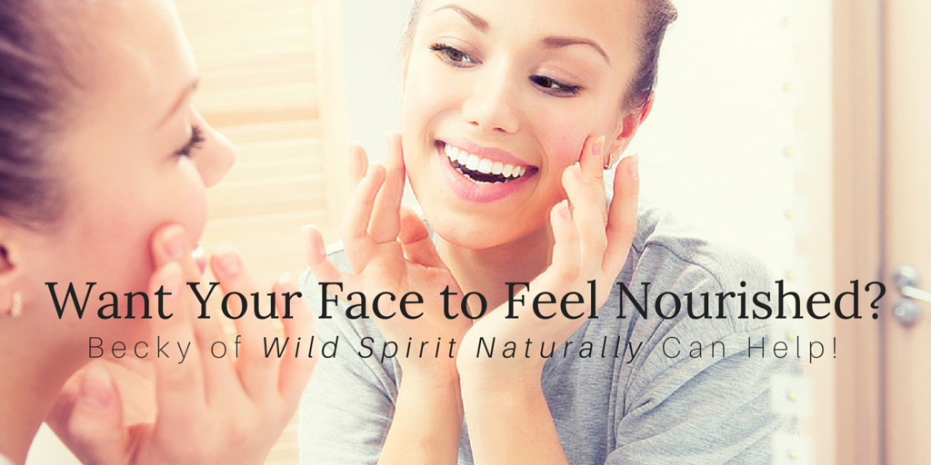 Want Your Face to Feel Nourished-